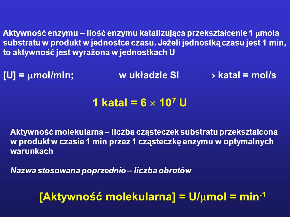 [Aktywność molekularna] = U/mol = min-1